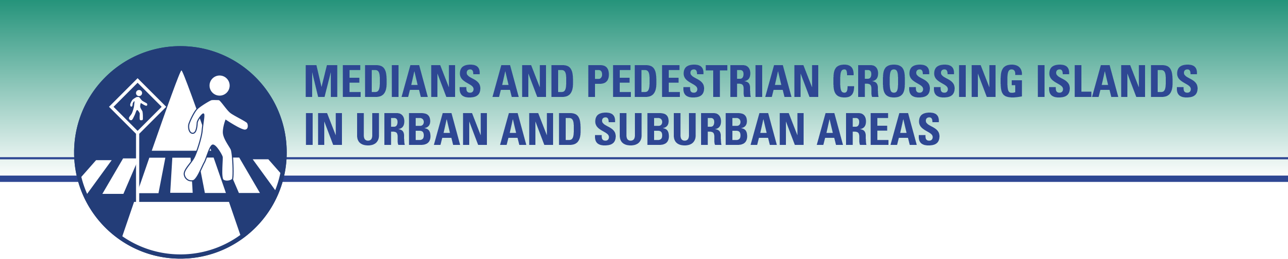 Medians and Pedestrian Crossing Islands in Urban and Suburban Areas